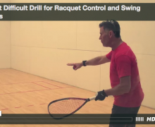 Simple Yet Difficult Drill for Racquet Control and Swing Mechanics